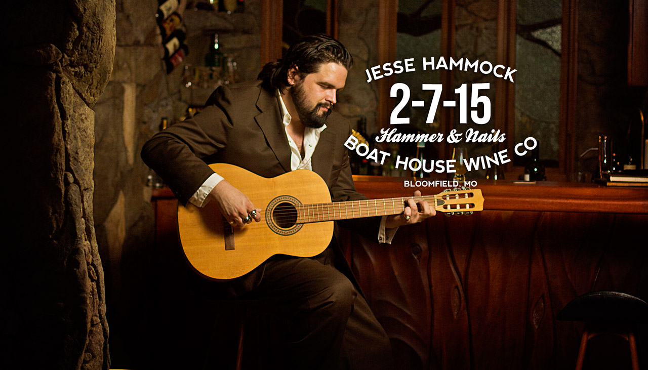 Jesse Charles Hammock at Boat House Wine Co. on 2-7-15 in Bloomfield, MO with Hammer & Nails